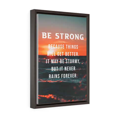 Image of Be Strong Vertical Framed Premium Gallery Wrap Canvas