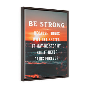 Be Strong Vertical Framed Premium Gallery Wrap Canvas