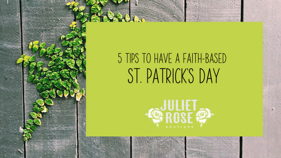 5 Tips to Have a Faith-Based St. Patrick's Day!