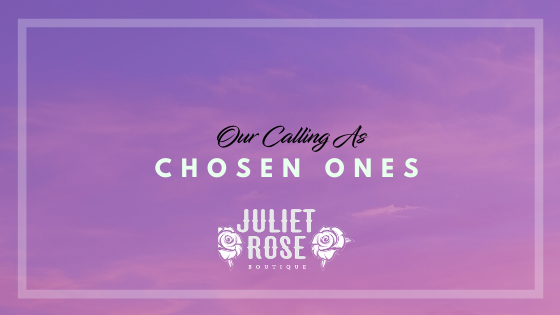 Our Calling as Chosen Ones
