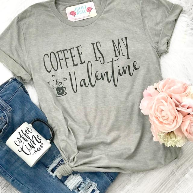 Coffee is my Valentine Tee - Juliet Rose Boutique