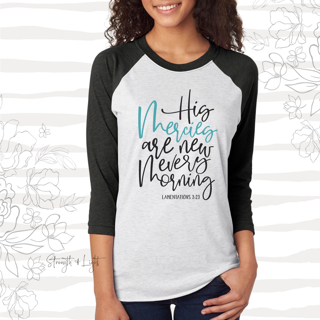 His Mercies Are New Christian Raglan - Juliet Rose Boutique