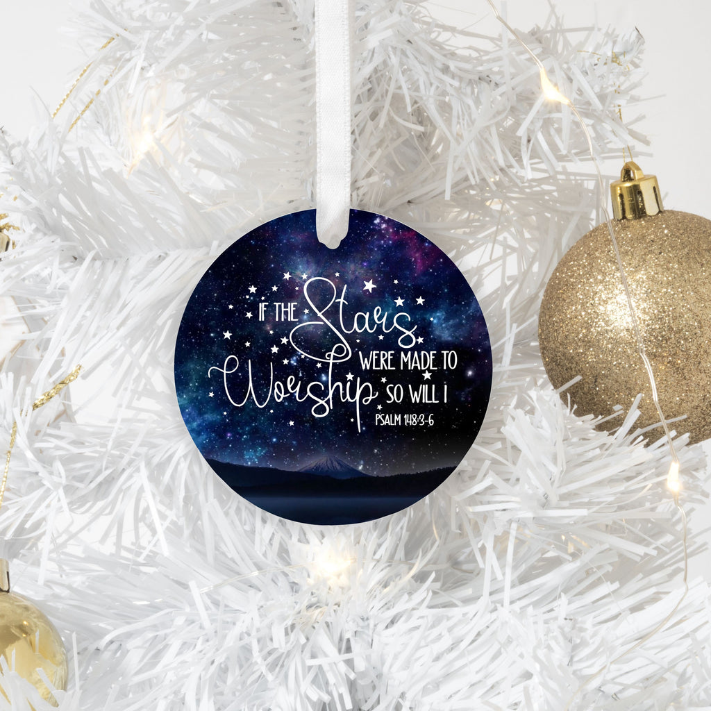 If the Stars were made to Worship so Will I Ornament - Juliet Rose Boutique