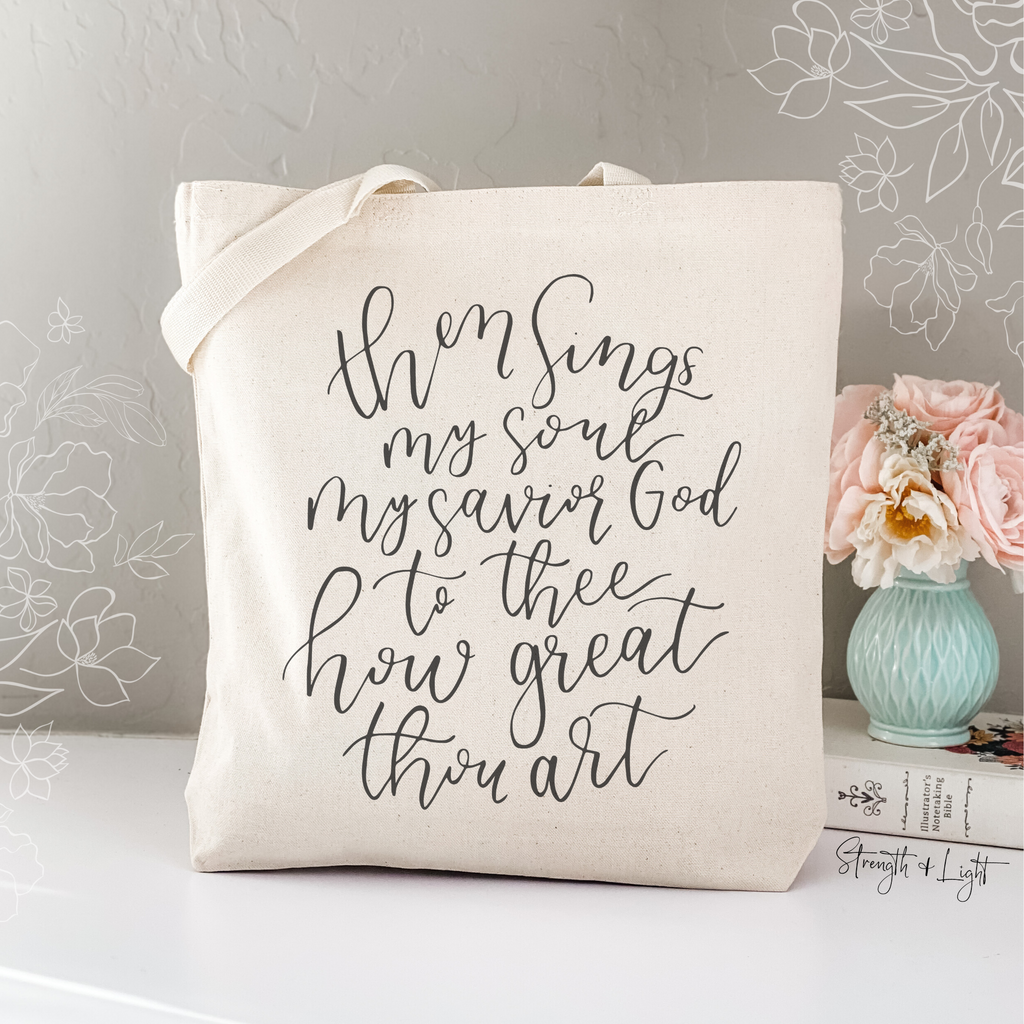 Then Sings My Soul Tote Bag - Juliet Rose Boutique