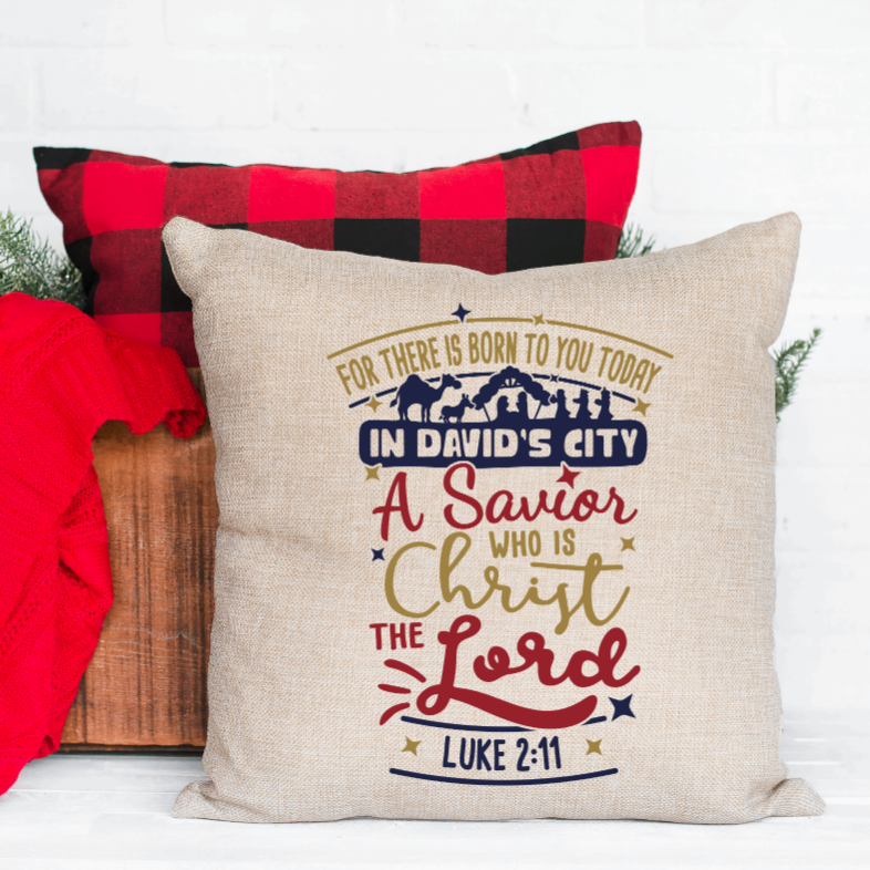 A Savior Who is Christ the Lord Luke 2:11 Christmas Pillow Cover - Juliet Rose Boutique