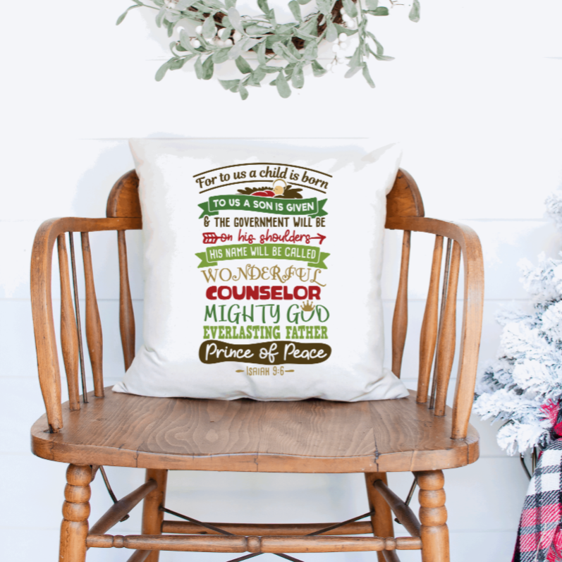 For to Us a Child is Born Isaiah 9:6 Christmas Pillow Cover