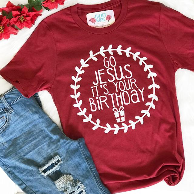Go Jesus It's Your Birthday T-Shirt - Juliet Rose Boutique