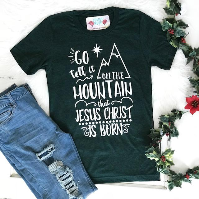 Go Tell it on a Mountain T-Shirt - Juliet Rose Boutique