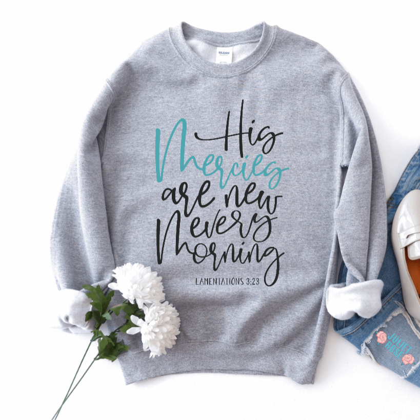 His Mercies Are New Every Morning Christian Sweatshirt - Juliet Rose Boutique
