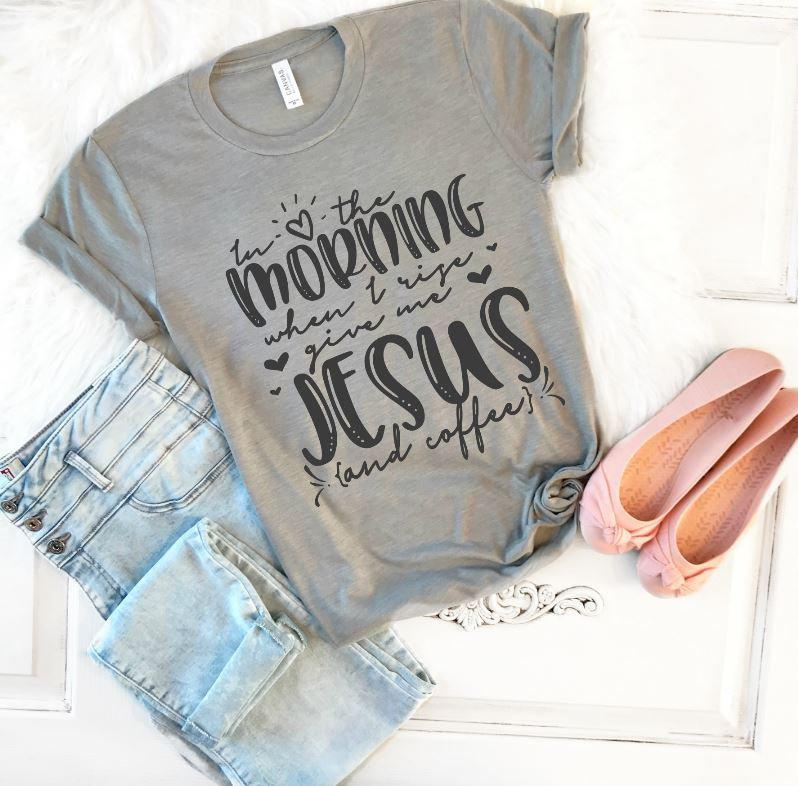 In the Morning When I Rise Give Me Jesus Tee - Juliet Rose Boutique