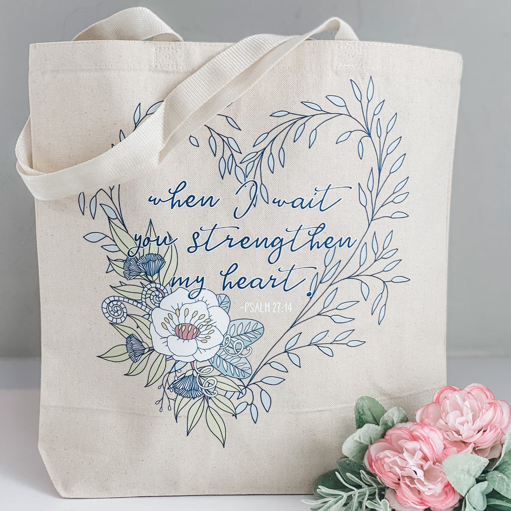 When I Wait You Strengthen My Heart Tote Bag - Juliet Rose Boutique