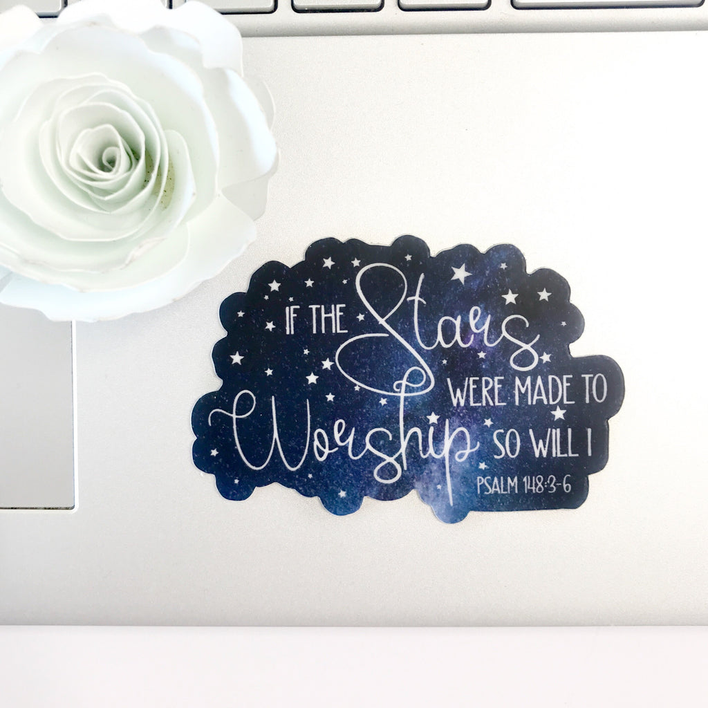 If the Stars Were Made to Worship Christian Sticker - Juliet Rose Boutique
