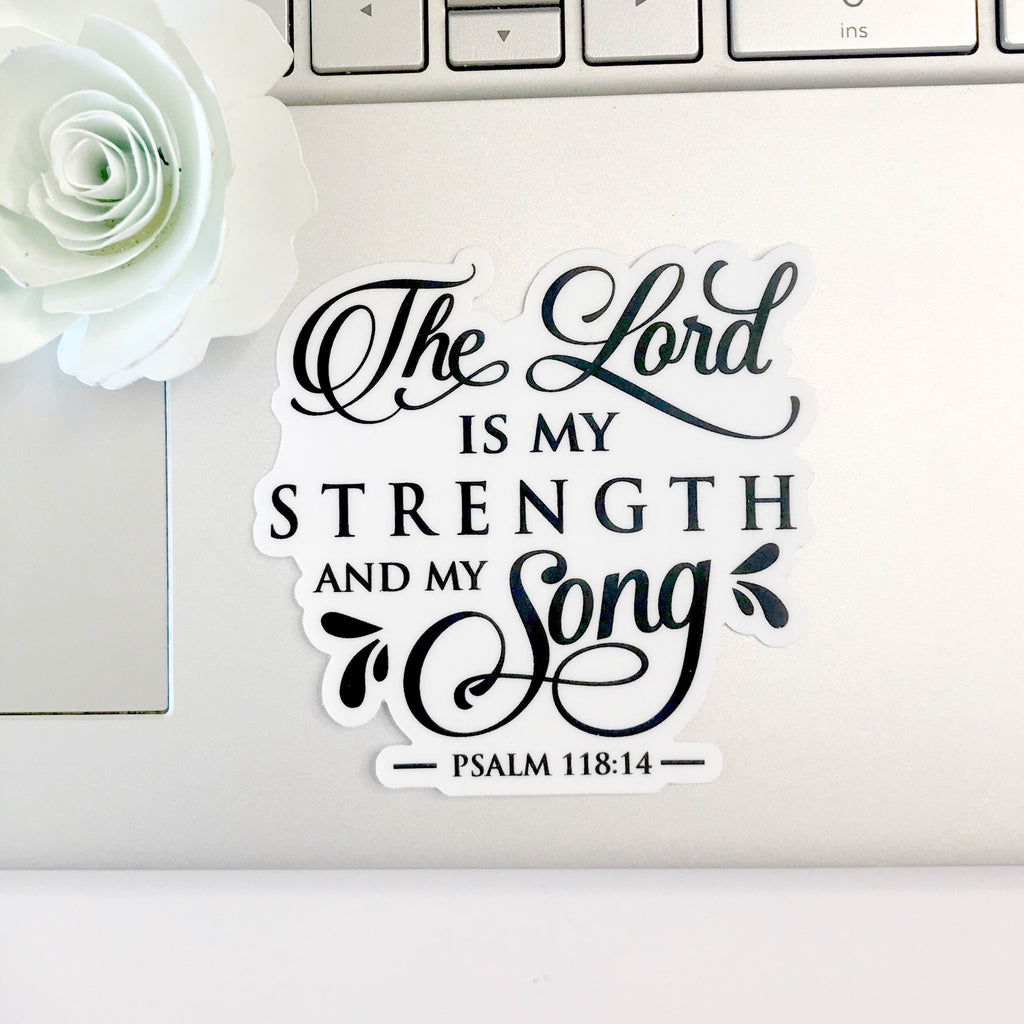 The Lord is My Strength and Song Christian Sticker - Juliet Rose Boutique