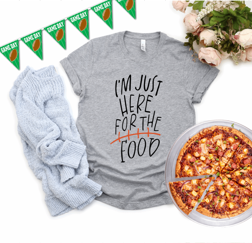 I'm just here for the food game day shirt for women