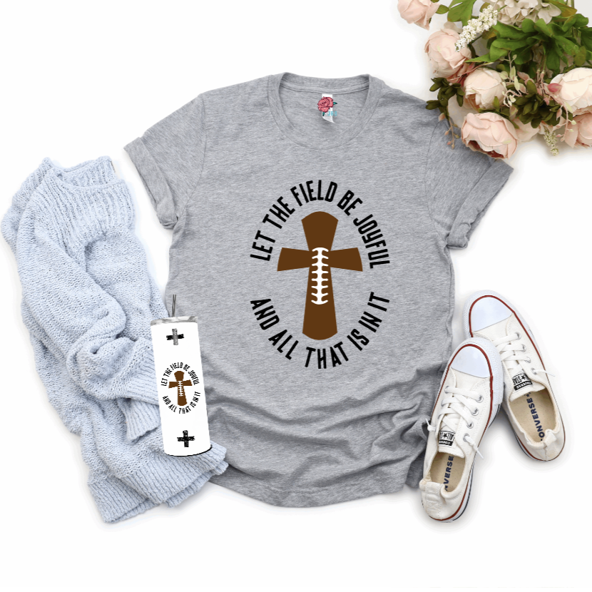 Let the Field Be Joyful Football T-Shirt - Juliet Rose Boutique