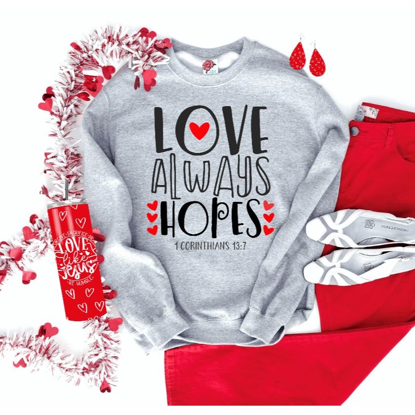 Love Always Hopes Christian Sweatshirt - Juliet Rose Boutique