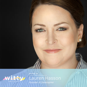 Ep. 38: Negotiate for what you deserve (Lauren Hasson)