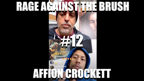 Rage Against The Brush With BUA #12 - Affion Crockett - 04/19/2020