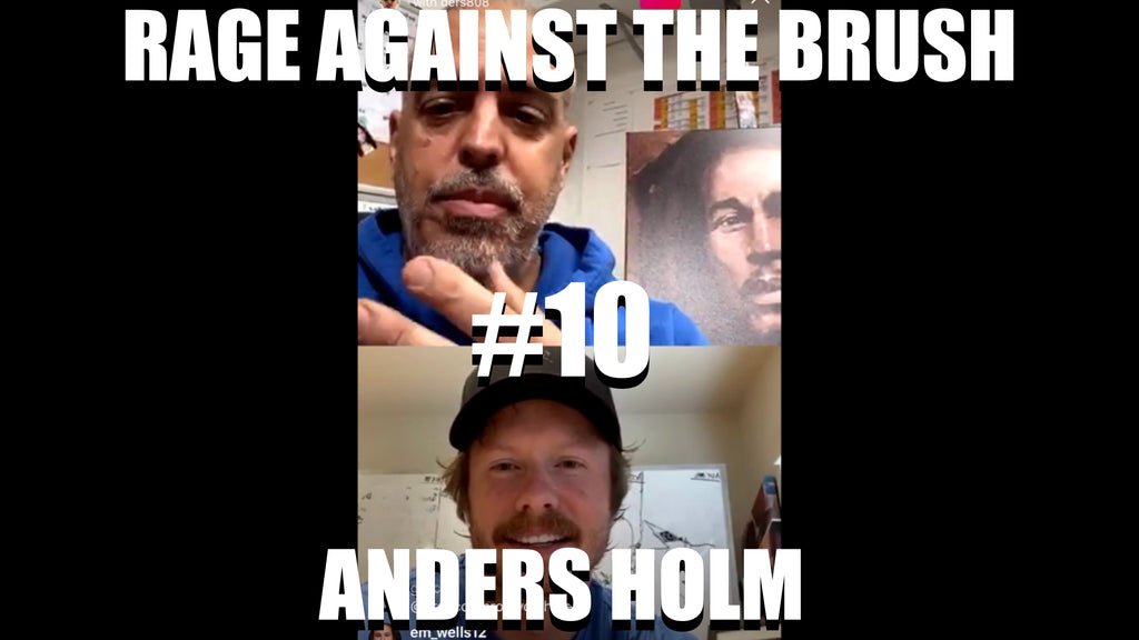 Rage Against The Brush With BUA #10 - Anders Holm - 04/17/2020