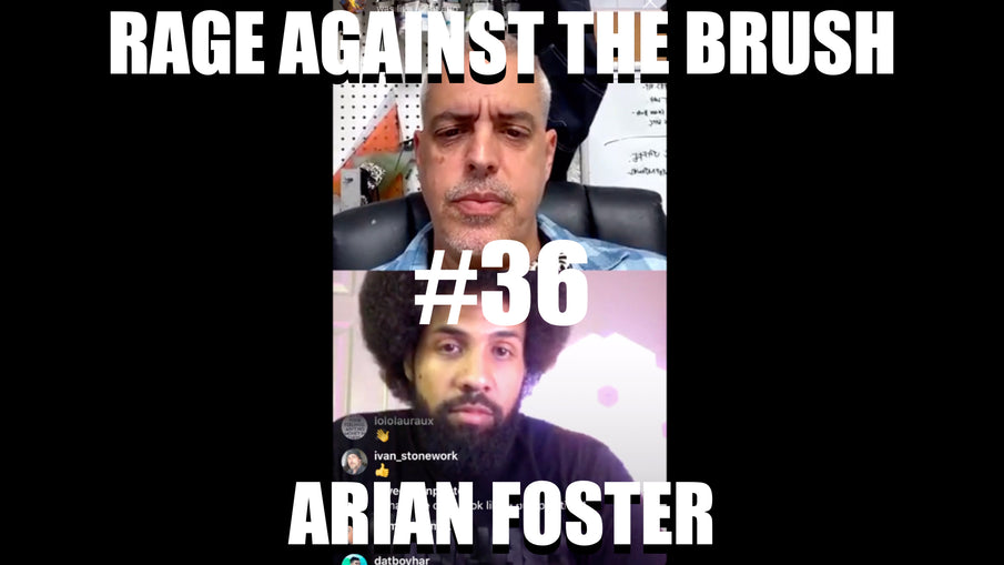Rage Against The Brush With BUA #36 - Arian Foster -05/16/20