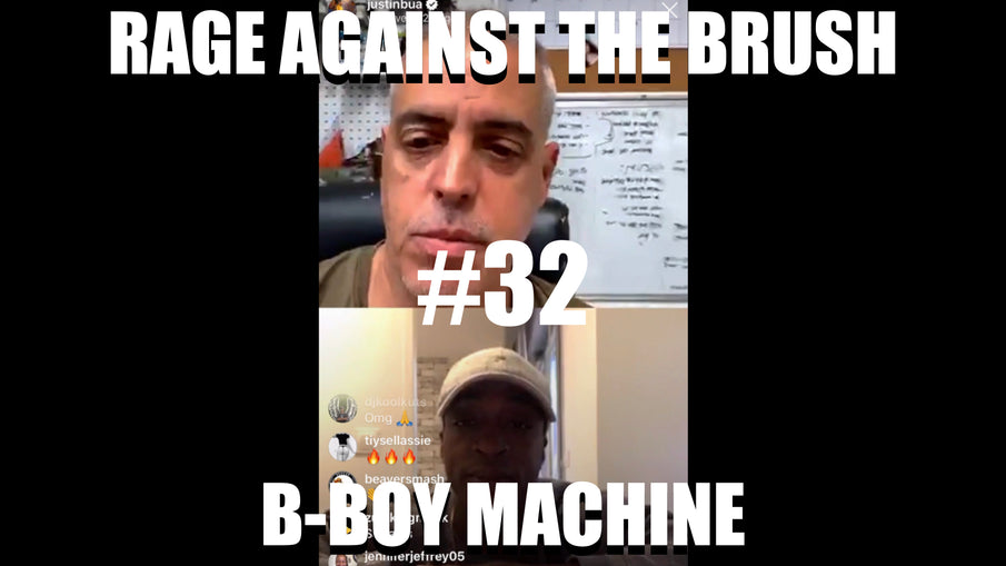 Rage Against The Brush With BUA #32 - B-Boy Machine - 05/11/2020