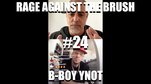 Rage Against The Brush #24 - B-BOY YNOT - 04/29/2020