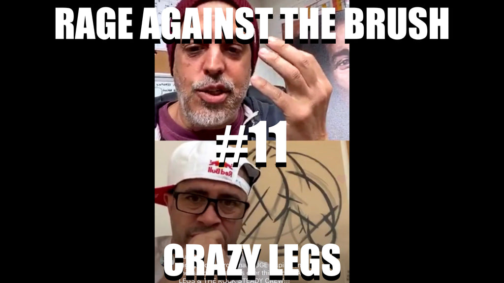 Rage Against The Brush With BUA #11 - Crazy Legs - 04/18/2020