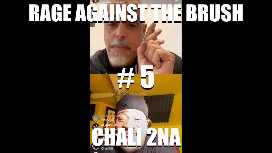 Rage Against The Brush With BUA #5 - Chali 2na - 4/12/2020