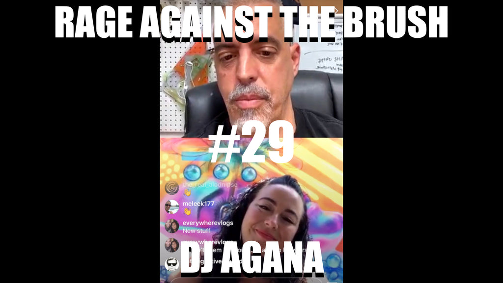 Rage Against The Brush With BUA #29 - DJ Agana - 05/06/2020