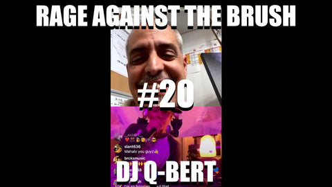 Rage Against The Brush With BUA #20 - DJ Q-Bert - 04/25/2020