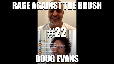 Rage Against The Brush With BUA #22 - Doug Evans - 04/27/2020