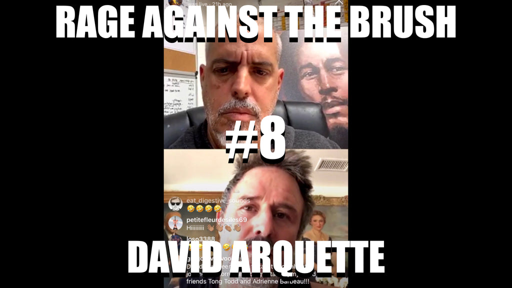 Rage Against The Brush With BUA #8 - David Arquette - 04/15/2020