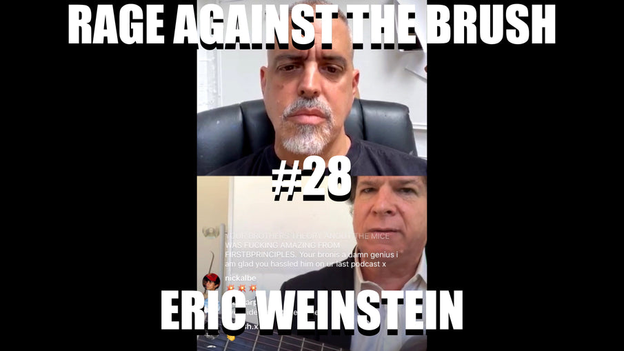 Rage Against The Brush With BUA #28 - Eric Weinstein - 05/05/2020