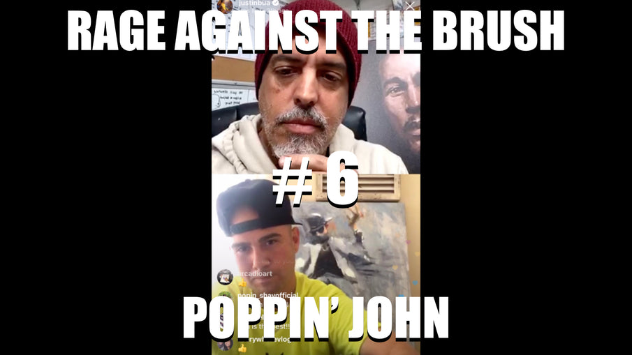 Rage Against The Brush With BUA #6 - Poppin' John - 04/13/2020