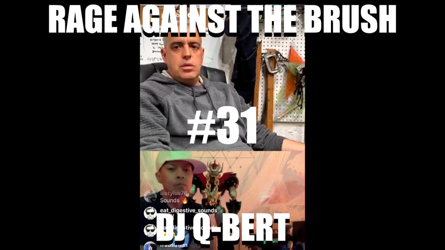 Rage Against The Brush With BUA #31 - DJ Q-Bert - 05/10/2020