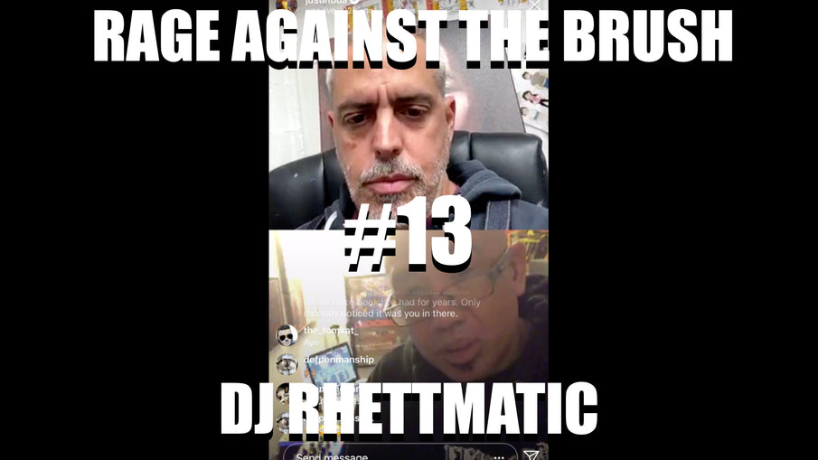 Rage Against The Brush With BUA #13 - DJ Rhettmatic - 04/19/2020