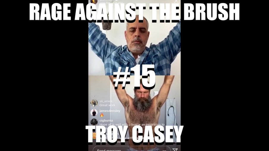 Rage Against The Brush With BUA #15 - Troy Casey - 04/21/2020