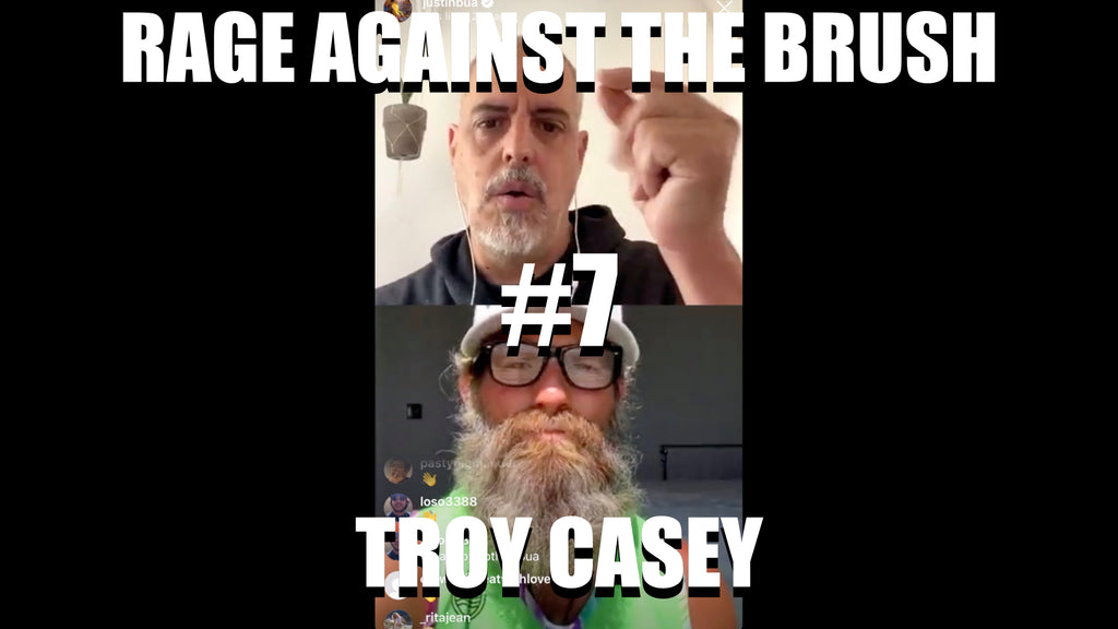 Rage Against The Brush With BUA #7 - Troy Casry - 04/14/20