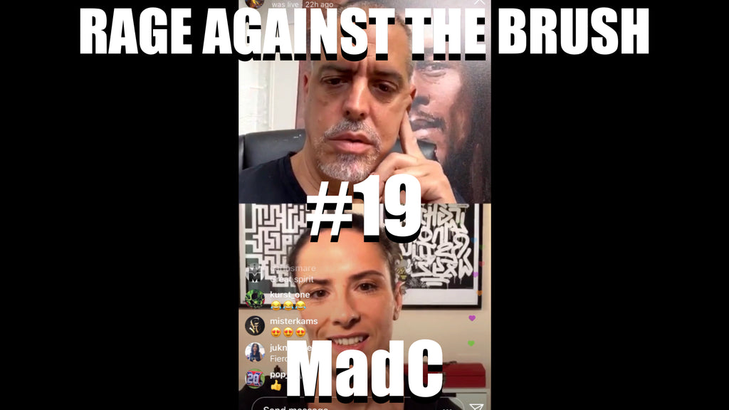 Rage Against The Brush With BUA #19 - MadC - 04/24/2020