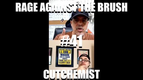 Rage Against The Brush With BUA #41 - Cutchemist - 05/23/2020