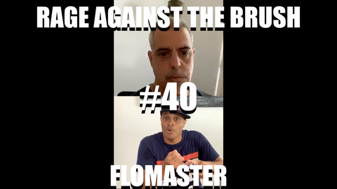 Rage Against The Brush With BUA #40 - Flomaster - 05/21/2020