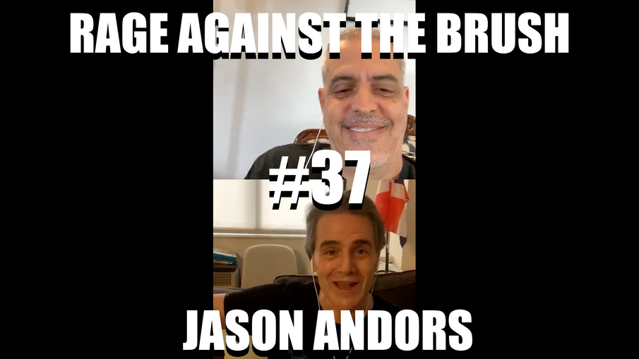 Rage Against The Brush With BUA #37 - Jason Andors - 05/18/2020