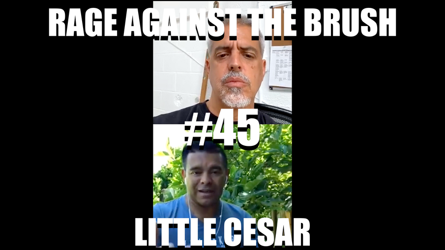 Rage Against The Brush With BUA #45 - Little Cesar - 06/8/2020
