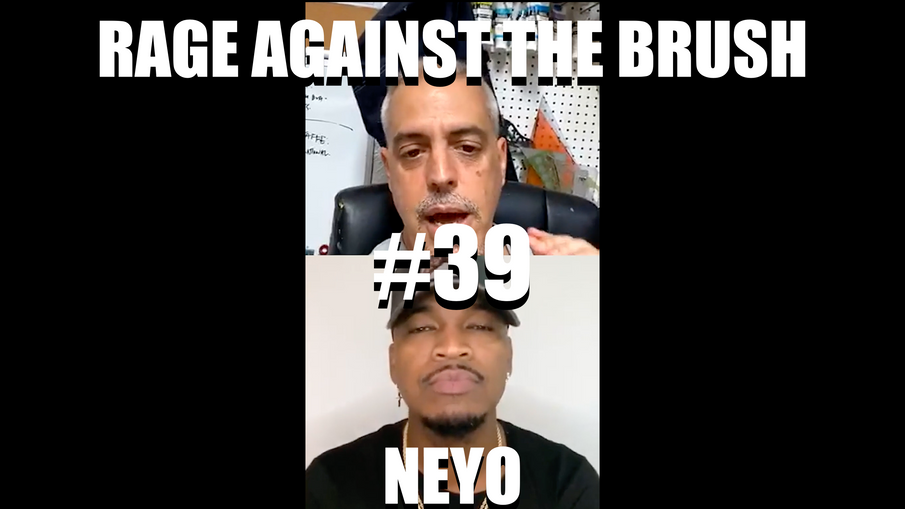 Rage Against The Brush With BUA #39 - Neyo - 05/20/2020
