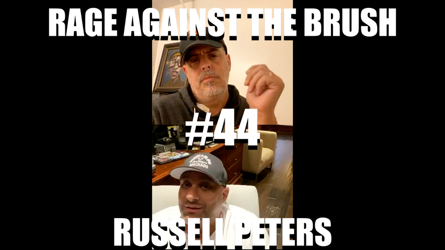Rage Against The Brush With BUA #44 - Russell Peters- 05/27/2020
