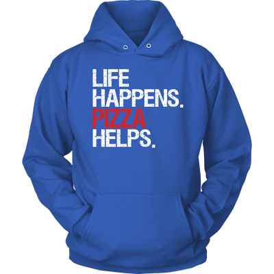 Life Happens Pizza Helps. Unisex Pull-over Hoodie - 10 Colors AVAILABLE Plus Size: S-5XL - MADE IN THE USA