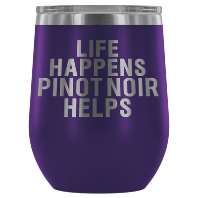 Life Happens Pinot Noir Helps - 12 oz Stemless Wine Tumbler | Etched / Engraved Stainless Steel Coffee Mug Hot/Cold Cup - 12 Colors Available