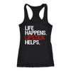 Life Happens Lipstick Helps - Ladies Racerback Tank Top Women - 4 colors available - PLUS Size XS-2XL MADE IN THE USA