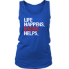 Life Happens Bacon Helps Ladies Regular Tank Top Women - 2 colors available - PLUS Size S-2XL MADE IN THE USA
