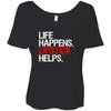 Life Happens Lipstick Helps Bella Brand Ladies Slouchy Tee Feminine Women T-shirt - 5 colors available PLUS Size S-2XL MADE IN THE USA